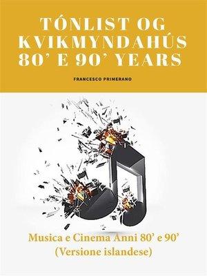 cover image of Tónlist og kvikmyndahús 80' e 90' Years
