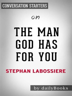 cover image of The Man God Has For You--7 Traits to Help You Determine Your Life Partner by Stephan Labossiere  | Conversation Starters