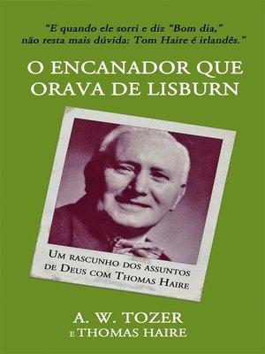 cover image of O Encanador Que Orava De Lisburn