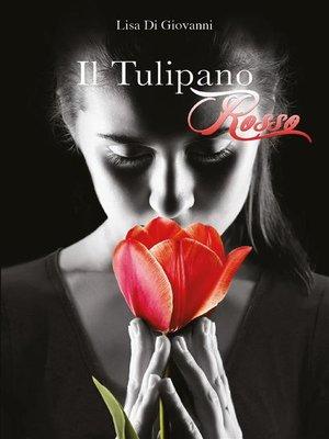 cover image of Il Tulipano Rosso