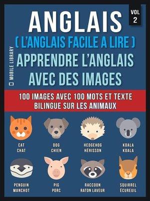 cover image of Anglais ( L'Anglais facile a lire )--Apprendre L'Anglais Avec Des Images (Vol 2)