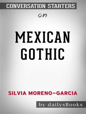 cover image of Mexican Gothic by Silvia Moreno-Garcia--Conversation Starters