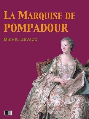 cover image of La Marquise de Pompadour (Version Intégrale --Tome I-II)