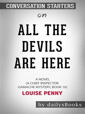 cover image of All the Devils Are Here--A Novel (A Chief Inspector Gamache Mystery, Book 16) by Louise Penny--Conversation Starters