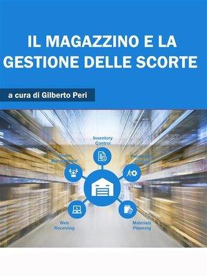 cover image of Il Magazzino e la Gestione delle Scorte