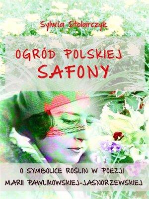 cover image of Ogród polskiej Safony