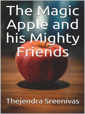 cover image of The Magic Apple and his Mighty Friends