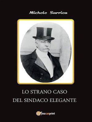 cover image of Lo strano caso del sindaco elegante