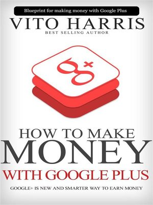 cover image of How to Make Money With Google Plus