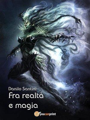 cover image of Fra realtà e magia
