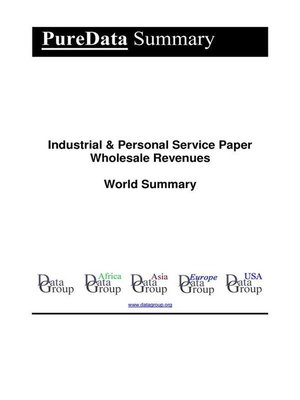 cover image of Industrial & Personal Service Paper Wholesale Revenues World Summary