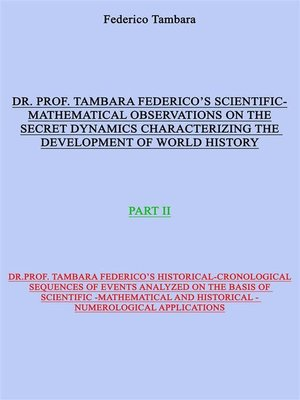 cover image of Scientific-mathematical observations on the secret dynamics characterizing the development of world history (part II)