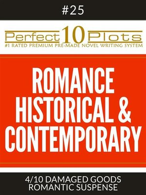 "cover image of Perfect 10 Romance Historical & Contemporary Plots #25-4 ""DAMAGED GOODS – ROMANTIC SUSPENSE"""