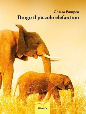 cover image of Bingo il piccolo elefantino