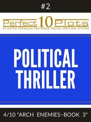 "cover image of Perfect 10 Political Thriller Plots--#2-4 ""ARCH ENEMIES – BOOK 3"""