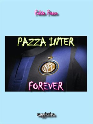 cover image of Pazza Inter Forever
