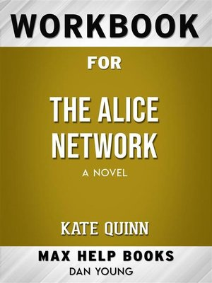 cover image of Workbook for the Alice Network--A Novel by Kate Quinn