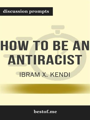 """cover image of Summary--""""How to Be an Antiracist"""" by Ibram X. Kendi--Discussion Prompts"""