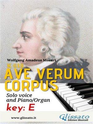 cover image of Ave Verum--Solo voice and Piano/Organ (in E)