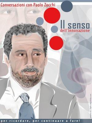 cover image of Il senso dell'innovazione. Conversazioni con Paolo Zocchi