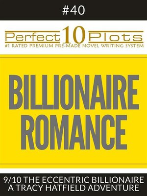 "cover image of Perfect 10 Billionaire Romance Plots #40-9 ""THE ECCENTRIC BILLIONAIRE – a TRACY HATFIELD ADVENTURE"""