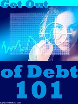 cover image of Get Out of Debt 101