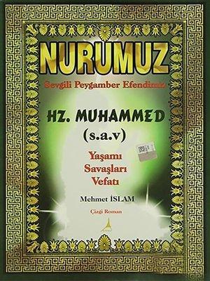 cover image of Nurumuz Peygamberimiz Hz. Muhammed'in Hayatı