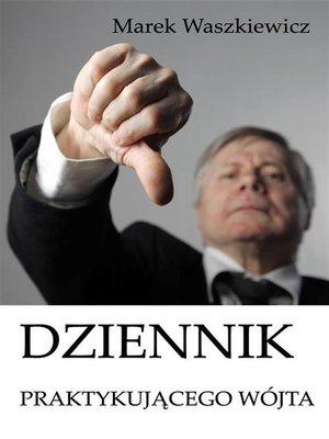 cover image of Dziennik praktykującego wójta