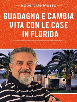 cover image of Guadagna e cambia vita con le case in Florida