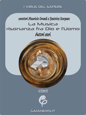 cover image of La Musica--risonanza fra Dio e l'Uomo