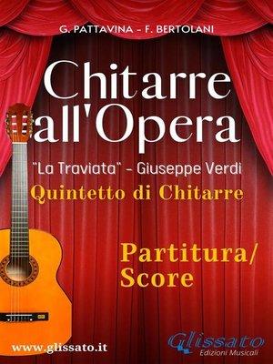 """cover image of """"Chitarre all'Opera"""" Quintetto di Chitarre (partitura)"""