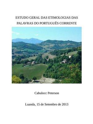 cover image of Estudo geral das Etimologias das Palavras do Portugues corrente