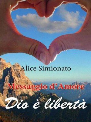 cover image of Messaggio d'Amore--Dio è libertà