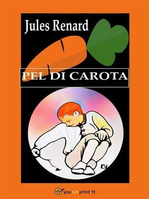 cover image of Pel di Carota (Edizione integrale. Traduzione di G. Di Maro)