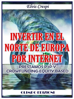 cover image of Invertir En El Norte De Europa Por Internet--Prestamos P2P Y Crowfunding Equity Based