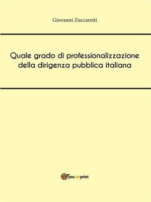 cover image of Quale grado di professionalizzazione della dirigenza pubblica italiana