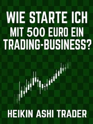 cover image of Wie starte ich mit 500 Euro ein Trading-Business?