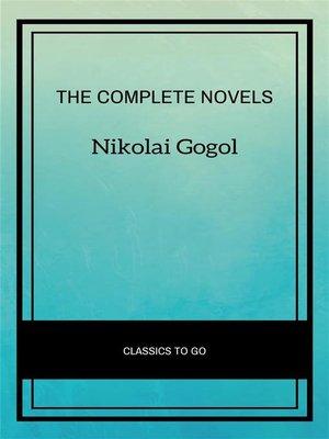 cover image of Nikolai Gogol--The Complete Novels