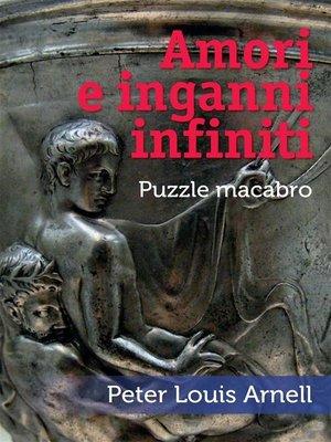 cover image of Amori e inganni infiniti
