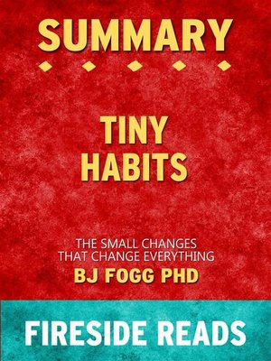 cover image of Tiny Habits--The Small Changes That Change Everything by BJ Fogg PhD--Summary by Fireside Reads