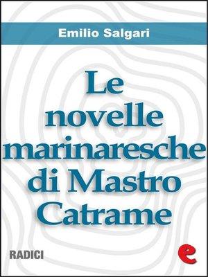 cover image of Le Novelle Marinaresche di Mastro Catrame