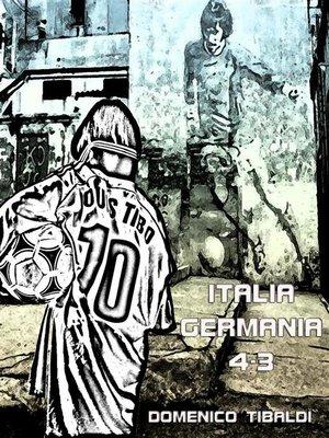 cover image of Italia--Germania 4-3