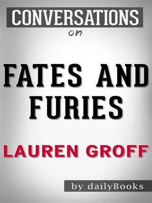 cover image of Fates and Furies--A Novel by Lauren Groff​​​​​​​