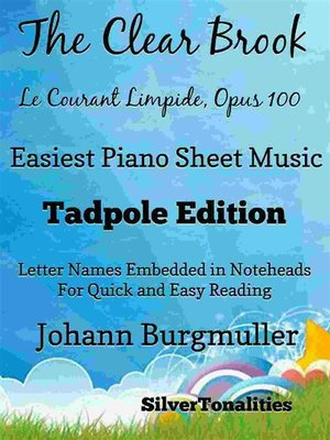 cover image of The Clear Brook Le Courant Limpide Opus 100 Easiest Piano Sheet Music Tadpole Edition