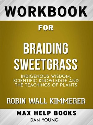cover image of Workbook for Braiding Sweetgrass--Indigenous Wisdom, Scientific Knowledge and the Teachings of Plants by Robin Wall Kimmerer