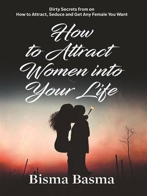 cover image of How to Attract Women into Your Life