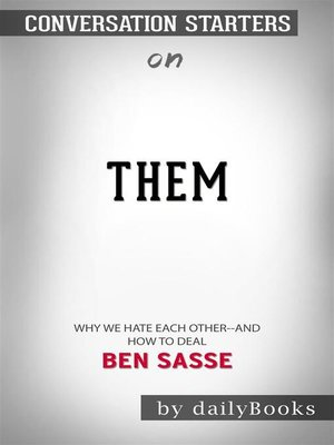 cover image of Them--Why We Hate Each Other—and How to Heal by Ben Sasse | Conversation Starters