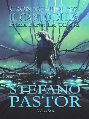 cover image of Il canto di Lia. 1--La Corte