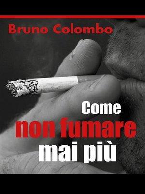 cover image of Come non fumare mai più