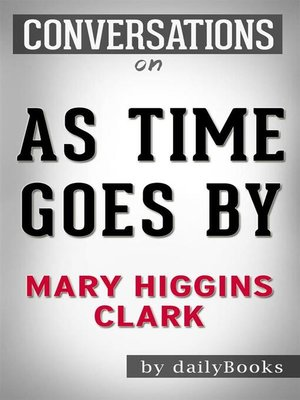 cover image of As Time Goes By--A Novel by Mary Higgins Clark